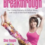 Worth Reading -Breakthrough: The Five Living Principles to Defeat Stress