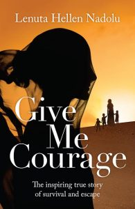 Australian Author Lenuta Hellen Nadolu Releases Give Me Courage
