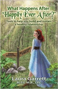 """What Happens After Happily Ever After?: How to obtain and maintain a healthy, intimate relationship with a significant other"""