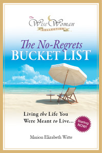 """Wise Woman Collection – The No-Regrets Bucket List Living the Life You Were Meant to Live"""