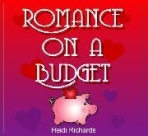 """Romance On A Budget by Heidi Richards"""