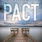Worth Reading – The Pact: Messages from the Other Side