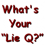 What's Your 'Lie-Q'?