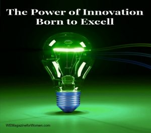 """The Power of Innovation Born to Excell"""