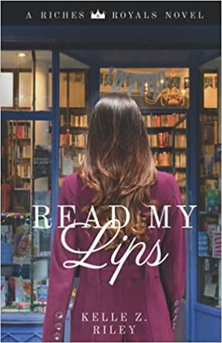 """""""Read My Lips by Kelle Z. Riley"""""""