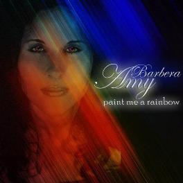 """""""Amy Barbera- Paint Me A Rainbow"""""""