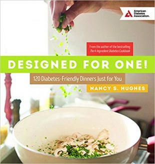 Worth Reading: DESIGNED FOR ONE!: 120 DIABETES-FRIENDLY DISHES JUST FOR YOU.