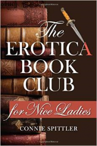 """The Erotica Book Club for Nice Ladies by Connie Spittler"""
