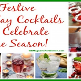 """Festive Holiday Cocktails To Celebrate The Season!"""