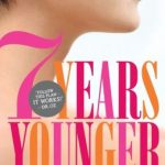 Worth Reading: How To Look and Feel 7 Years Younger