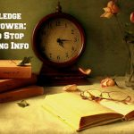 Knowledge ISN'T Power: How to Stop Gathering Info