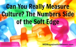 Can You Really Measure Culture? The Numbers Side of the Soft Edge