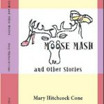 Worth Reading Moose Mash and Other Stories