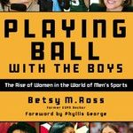 Worth Reading: Playing Ball with the Boys