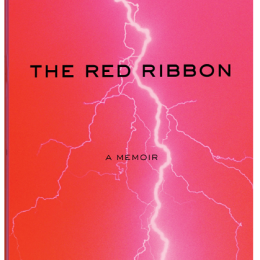Worth Reading: The Red Ribbon – An Excerpt