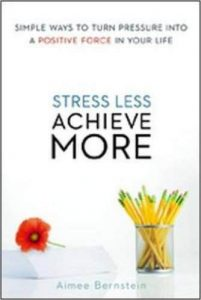 Worth Reading: STRESS LESS, ACHIEVE MORE