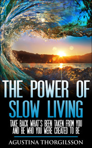 """""""Worth reading The Power of Slow Living by Agustina Thorgilsson Life-Navigation"""""""