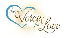 """""""The Voice for Love"""