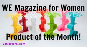 """VASIC FLORAL VASE named Product of the Month by WE Magazine for Women!"""