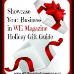 Showcase Your Business in WE Magazine Holiday Gift Guide
