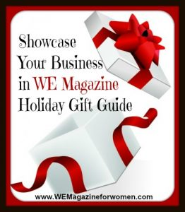 """""""Showcase Your Business in WE Magazine Holiday Gift Guide"""""""