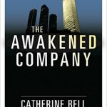 Worth Reading – The Awakened Company by Catherine Bell