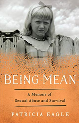 """Being Mean: A Memoir of Sexual Abuse and Survival"""