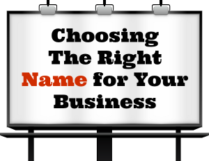 """Choosing the right name for Your Business"""