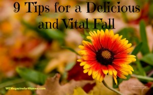 """9 Tips for a Delicious and Vital Fall"""
