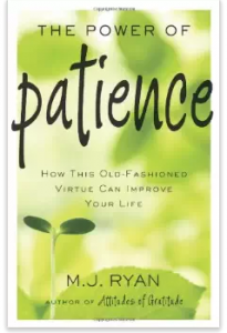 """The Power of Patience: How This Old-Fashioned Virtue Can Improve Your Life"""