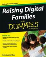 Digital Rules for a Digital World: For Dummies® Explains  How to Protect Your Family