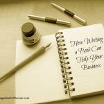 How Writing a Book Can Help Your Business